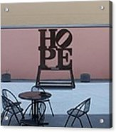 Hope And Chairs Acrylic Print