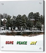 Hope Peace Joy Acrylic Print