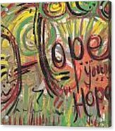 Hope Your Hope Acrylic Print