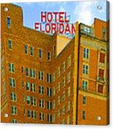 Hotel Floridan Acrylic Print