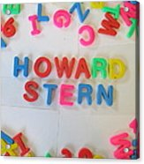 Howard Stern - Magnetic Letters Acrylic Print