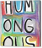 Humongous Word Painting Acrylic Print