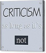 Humorous Poster - Criticism Acrylic Print