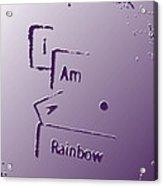 I Am A Rainbow Acrylic Print
