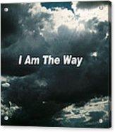 I Am The Way Acrylic Print