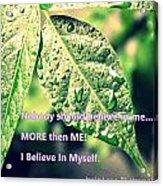 I Believe In Myself Acrylic Print