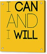 I Can And I Will Poster 2 Acrylic Print