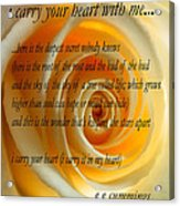 I Carry Your Heart With Me... Acrylic Print