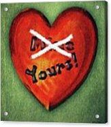 I Gave You My Heart Acrylic Print