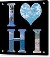 I Heart Hi  Acrylic Print