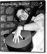 I Love My Guitar Series Bw Acrylic Print