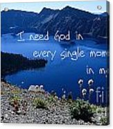 I Need God Acrylic Print