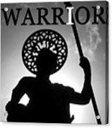 I Warrior Acrylic Print