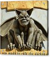 I Was Made To Rule Gargoyle Santa Cruz California Acrylic Print