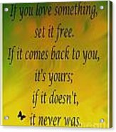 If You Love Something Set It Free - Watercolor Acrylic Print