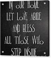 In Our Home Let Love Abide Acrylic Print