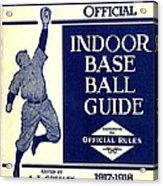 Indoor Base Ball Guide 1907 II Acrylic Print by American Sports Publishing