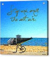 Inspirational Beach - Stop And Smell The Salt Air Acrylic Print