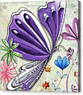 Inspirational Butterfly Flower Art Inspiring Quote Design By Megan Duncanson Acrylic Print