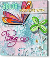 Inspirational Dragonfly Floral Art Colorful Uplifting Typography Art By Megan Duncanson Acrylic Print