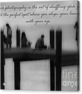 Inspirational  Photography Acrylic Print