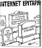 Internet Epitaphs Digibuy Acrylic Print