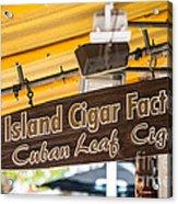 Island Cigar Factory Key West  Acrylic Print