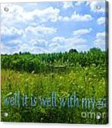 It Is Well With My Soul Acrylic Print