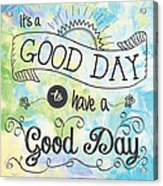 It's A Colorful Good Day By Jan Marvin Acrylic Print