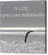 It's Ok Acrylic Print