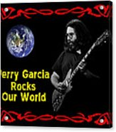 J G  Rocks Our World Acrylic Print