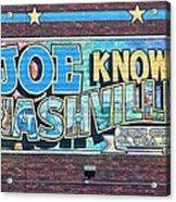 Joe Knows Nashville Acrylic Print