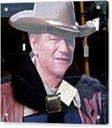 John Wayne Cardboard Cut-out In Store Window Tombstone  Arizona 2004 Acrylic Print