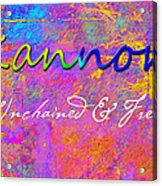 Kannon - Unchained And Free Acrylic Print