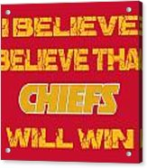 Kansas City Chiefs I Believe Acrylic Print