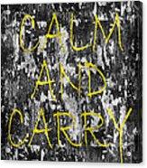 Keep Calm And Carry On Acrylic Print