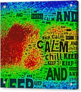 Keep Calm And Chill Acrylic Print
