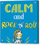 Keep Calm And Rock And Roll , Hand Acrylic Print