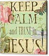 Keep Calm-trust In Jesus-3 Acrylic Print