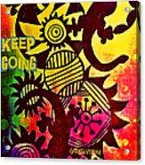 Keep Going Acrylic Print