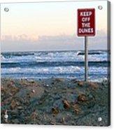Keep Off The Dunes Acrylic Print