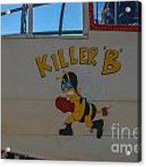 Killer B Acrylic Print