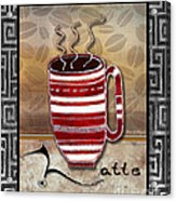 Kitchen Cuisine Hot Cuppa Coffee Cup Mug Latte Drink By Romi And Megan Acrylic Print by Megan Duncanson