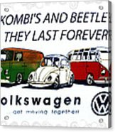Kombis And Beetles Last Forever Acrylic Print
