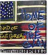 Land Of The Greed Home Of The Slave Acrylic Print
