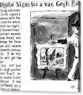 Lefty Duke Signs For A Van Gogh Painting Acrylic Print