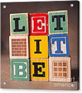 Let It Be Acrylic Print