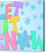 Let It Snow Freehand Drawn Text With Snowflakes Color Acrylic Print
