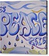 Let Peace Reign Acrylic Print