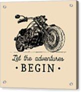 Let The Adventures Begin Inspirational Acrylic Print